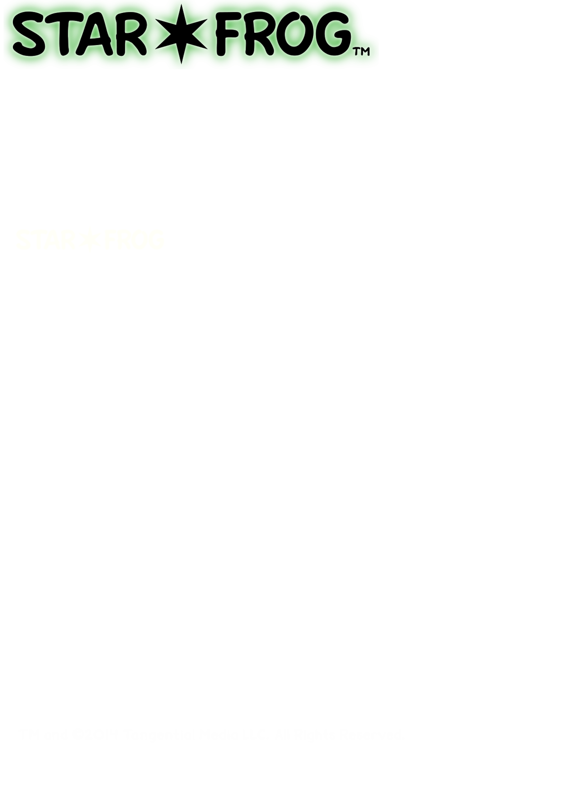 STAR*FROG Logo and Informational Text :: Star*Frog is a lifestyle brand communicated through beautiful imagery strong enough to stand out in a crowd yet minimalistic enough to provide a personalized brand experience. The Frog Prince and his wingman Fly are the fun faces of the brand who show up to set the tone, amuse and keep things a bit cheeky. Inspired by the universality of emoji, our various brand icons create a positive, playful and empowering language that can be used as a means of self-expression or enjoyed solely for the fun emotional response they evoke.